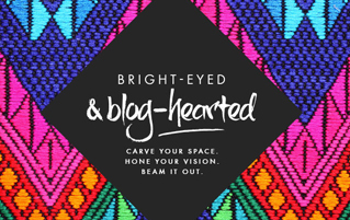 Bright Eyed & Blog Hearted course