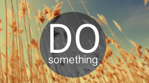 do-something-instead-of-nothing